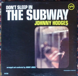 johnny-hodges-dont-sleep-in-the-subway