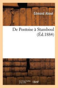 Edmond About - De Pontoise à Stamboul (Ed. 1884)